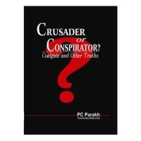 Crusader or Conspirator or Coalgate and Other Truths [Hardcover] PC Parakh (Author)